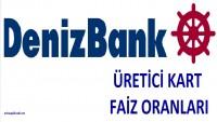 DenizBank Üretici Kart Faiz Oranları