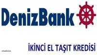 Deniz Bank İkinci El Taşıt Kredisi