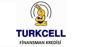 TURKCELL FİNANSMAN KREDİSİ