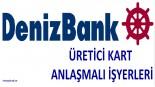 DenizBank Üretici Kart Anlaşmalı İşyerleri