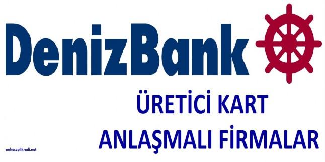 Deniz Bank Üretici Kart Anlaşmalı Firmalar