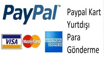 Paypal Kart Yurtdışı Para Gönderme