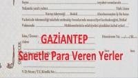 Gaziantep'de Senetle Para Veren Yerler