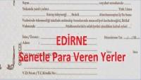 Edirne'de Kredi Borç Para Veren Yerler